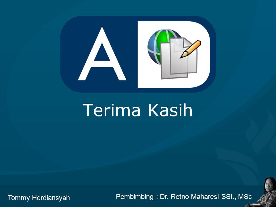 Terima Kasih Tommy Herdiansyah Pembimbing : Dr. Retno Maharesi SSI., MSc