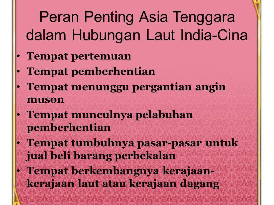 Angin Muson India Cina Asia Tenggara Desember-Maret Mei sampai Meneruskan ke Cina atau India Kembali ke negara masing-masing