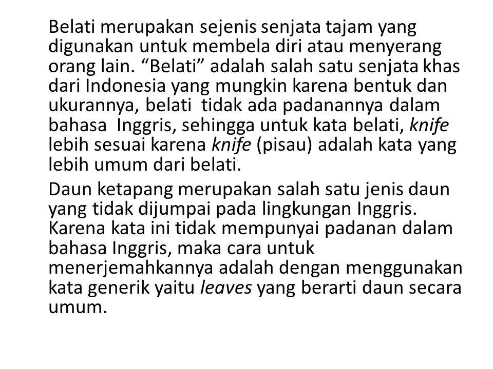 """Belati merupakan sejenis senjata tajam yang digunakan untuk membela diri atau menyerang orang lain. """"Belati"""" adalah salah satu senjata khas dari Indon"""