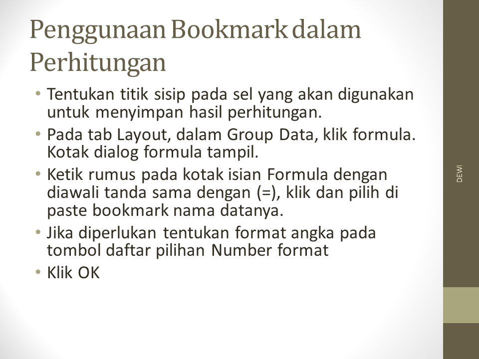 Penggunaan Bookmark dalam Perhitungan Tentukan titik sisip pada sel yang akan digunakan untuk menyimpan hasil perhitungan.