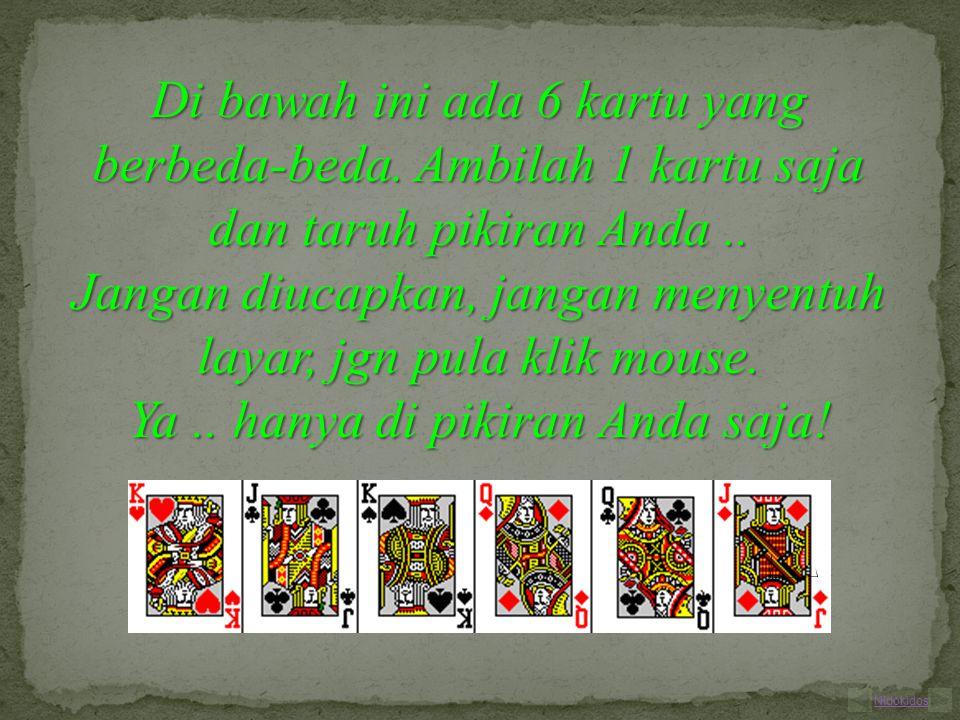 Di bawah ini ada 6 kartu yang berbeda-beda. Ambilah 1 kartu saja dan taruh pikiran Anda..