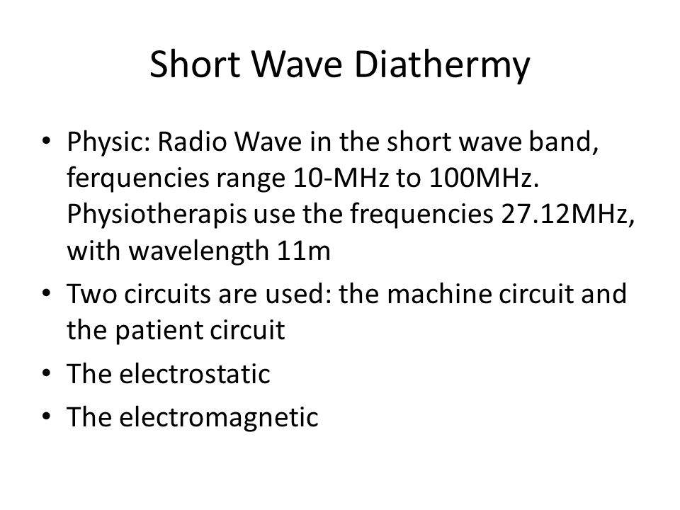 Physic: Radio Wave in the short wave band, ferquencies range 10-MHz to 100MHz.