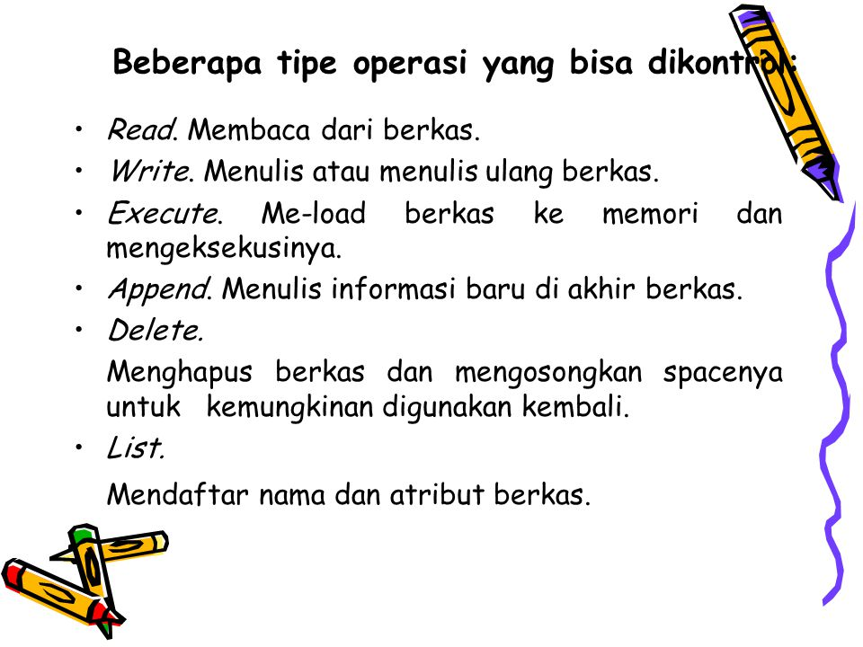 Beberapa tipe operasi yang bisa dikontrol: Read.Membaca dari berkas.