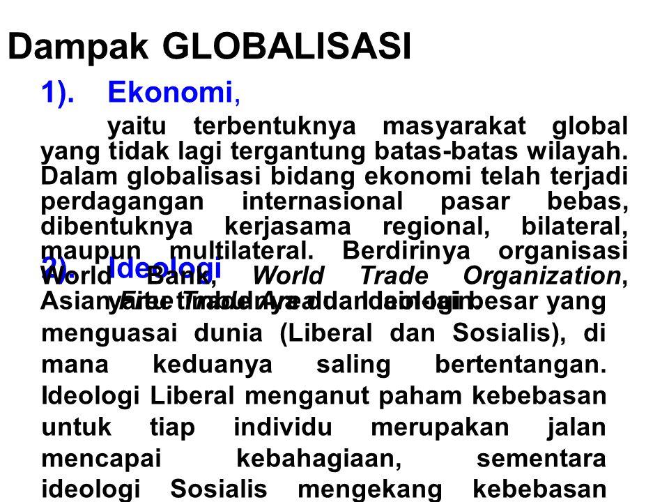2).Ideologi yaitu timbulnya dua Ideologi besar yang menguasai dunia (Liberal dan Sosialis), di mana keduanya saling bertentangan.