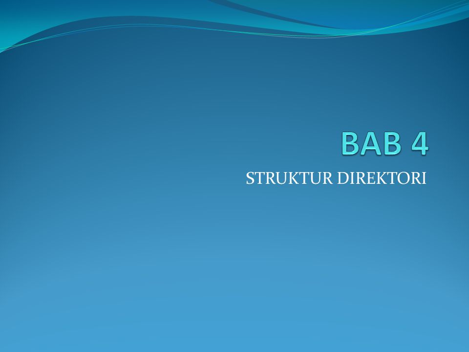 Direktori adalah kumpulan nodes yang berisi informasi mengenai semua file Baik struktur direktori maupun file berada pada disk