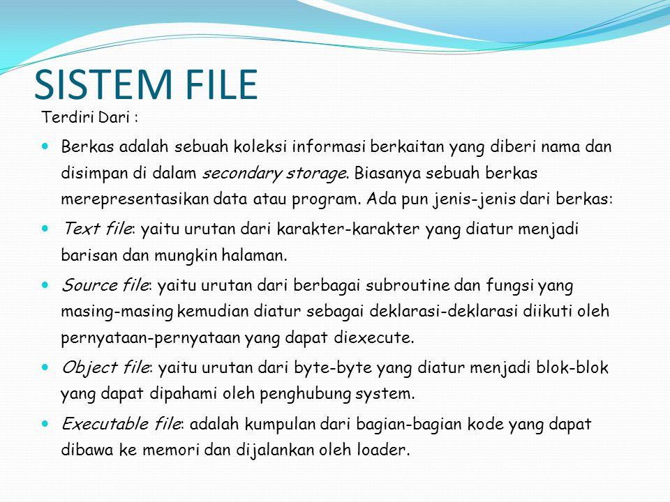SISTEM FILE Metode akses : Berkas menyimpan informasi.