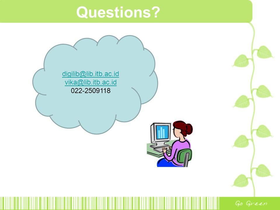 Questions? digilib@lib.itb.ac.id vika@lib.itb.ac.id 022-2509118