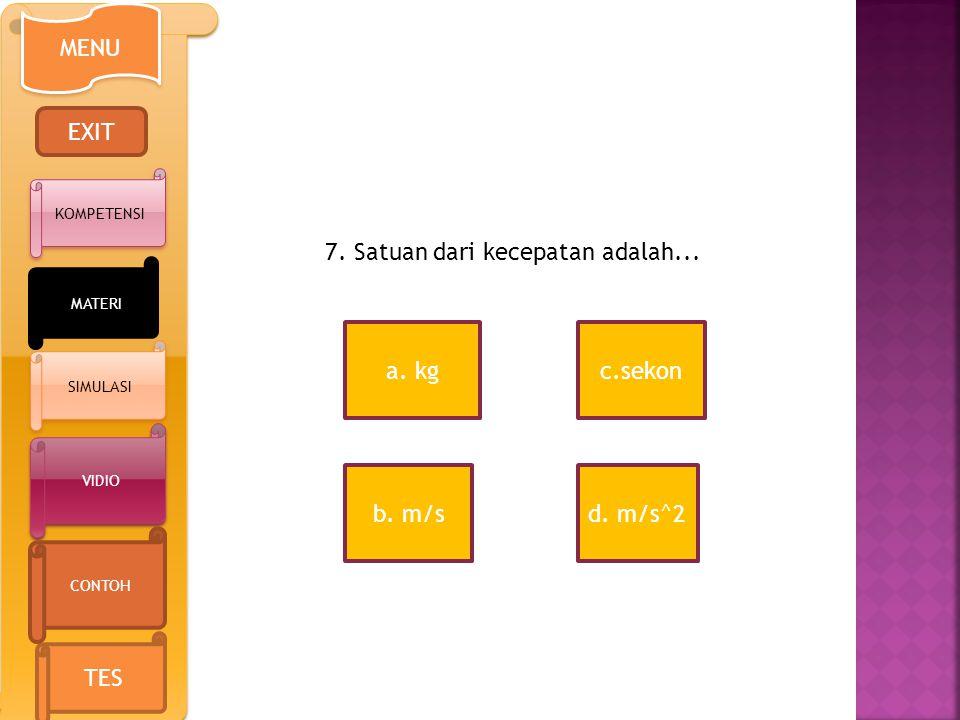 6.Perubahan posisi atau kedudukan suatu benda terhadap acuan Tertentu adalah definisi dari...