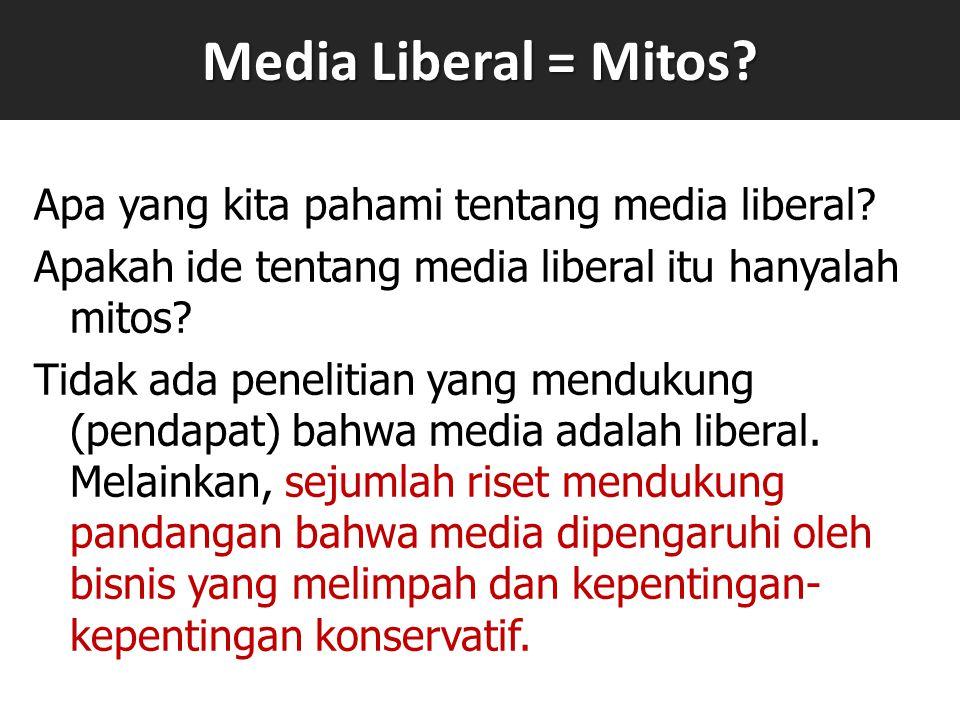 Media Liberal = Mitos. Apa yang kita pahami tentang media liberal.