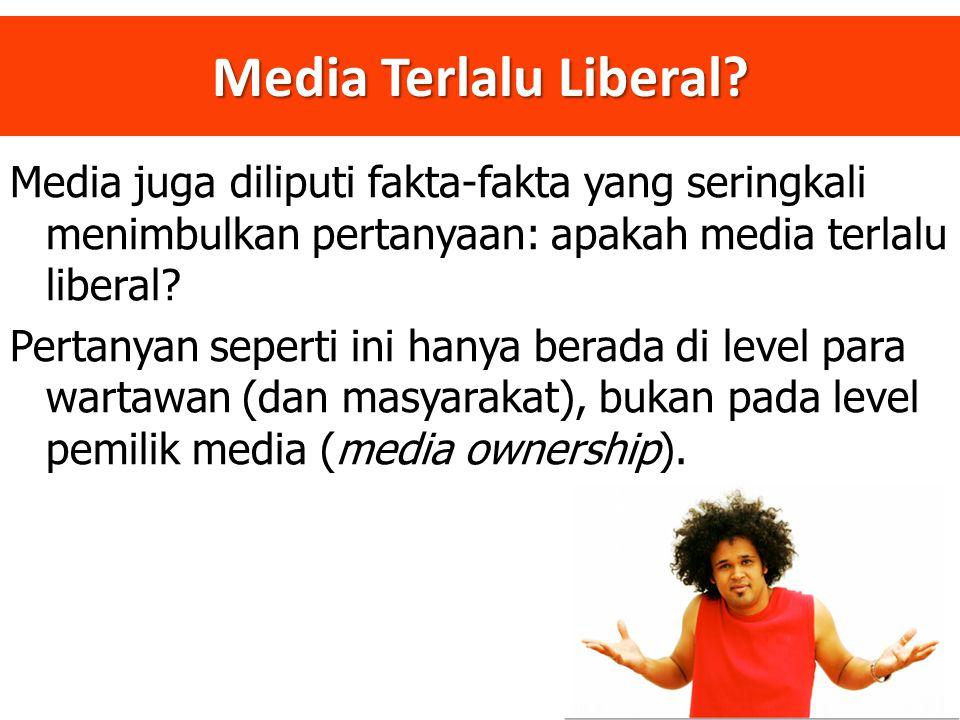 Media Terlalu Liberal.