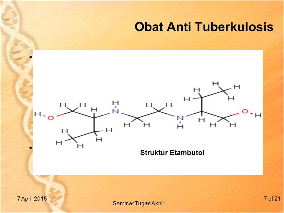 Obat Anti Tuberkulosis OAT yang tersedia untuk menangani TB terdiri dari 2 jenis : a.