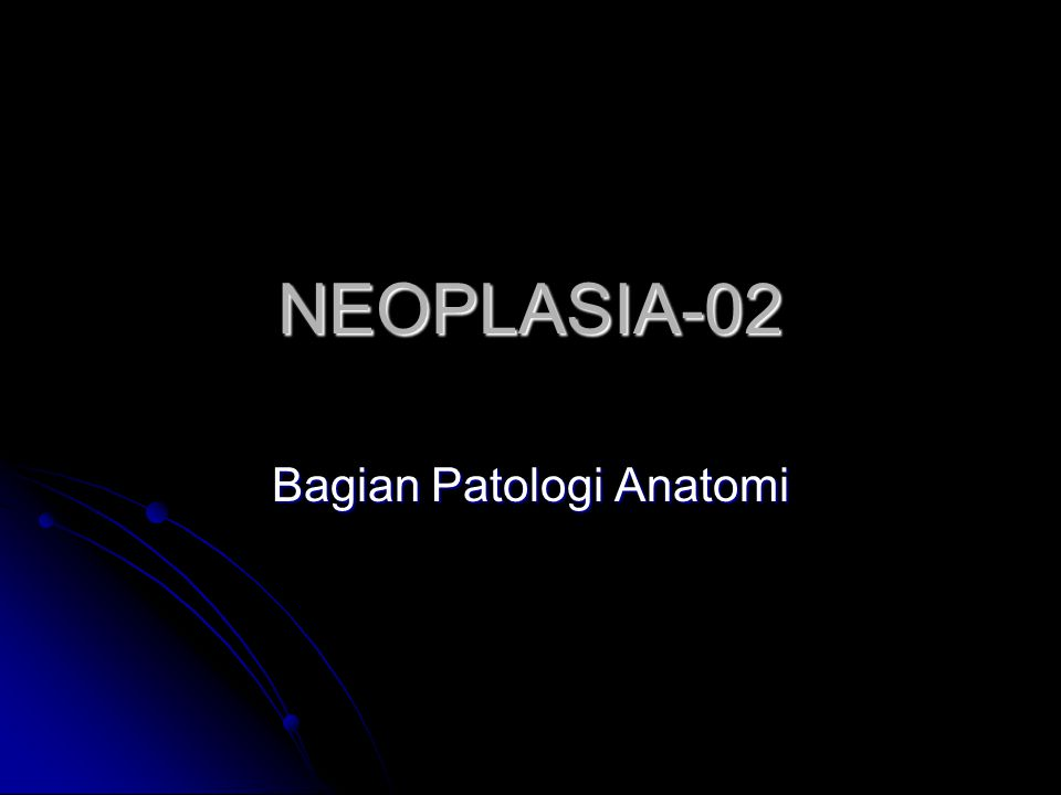 NEOPLASIA-02 Bagian Patologi Anatomi