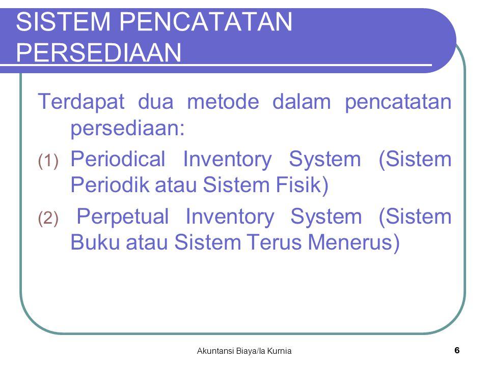 SISTEM PENCATATAN PERSEDIAAN Terdapat dua metode dalam pencatatan persediaan: (1) Periodical Inventory System (Sistem Periodik atau Sistem Fisik) (2)