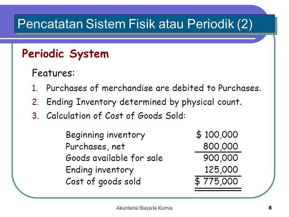 Pencatatan Sistem Buku atau Terus Menerus Dalam Sistem ini:  Mutasi persediaan dicatatat dalam rekening dan buku-buku pembantu.