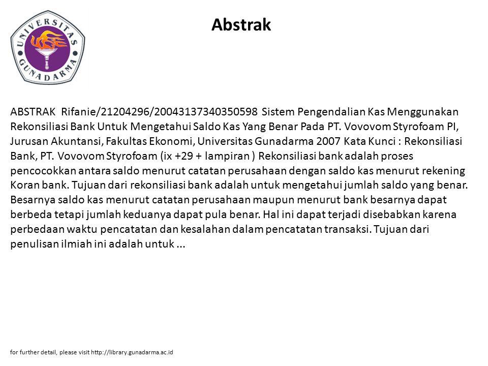 Abstrak ABSTRAK Rifanie/21204296/20043137340350598 Sistem Pengendalian Kas Menggunakan Rekonsiliasi Bank Untuk Mengetahui Saldo Kas Yang Benar Pada PT