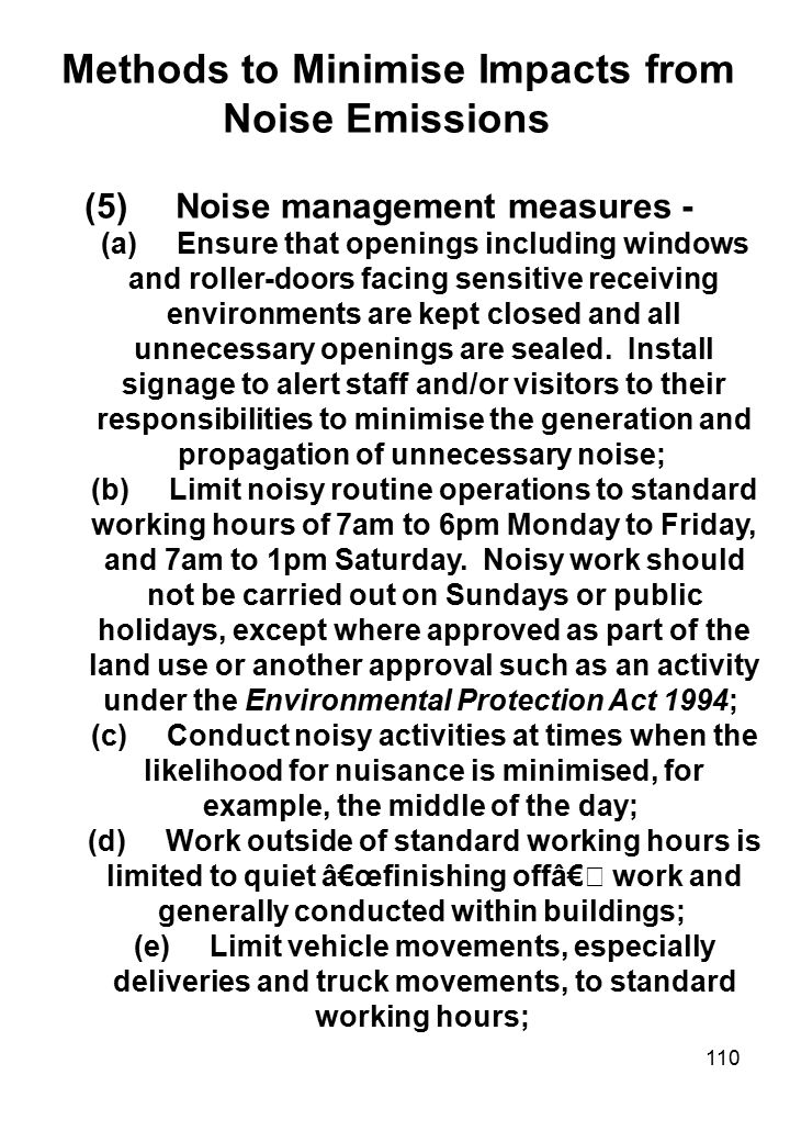 110 Methods to Minimise Impacts from Noise Emissions (5) Noise management measures - (a) Ensure that openings including windows and roller-doors facin