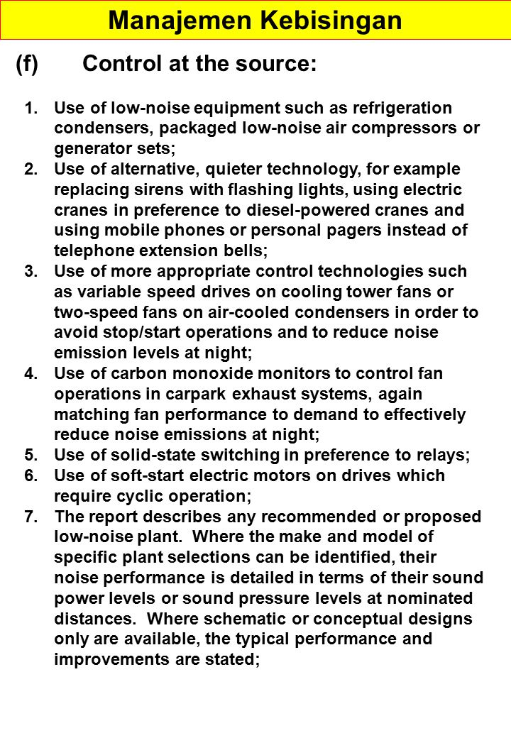 (f) Control at the source: 1.Use of low-noise equipment such as refrigeration condensers, packaged low-noise air compressors or generator sets; 2.Use