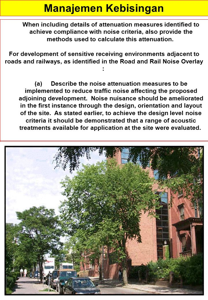 94 When including details of attenuation measures identified to achieve compliance with noise criteria, also provide the methods used to calculate thi