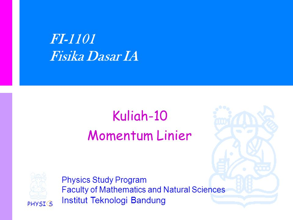 Physics Study Program - FMIPA | Institut Teknologi Bandung PHYSI S Contoh: Ledakan Sebuah bom meledak menjadi 3 bagian yg indentik.