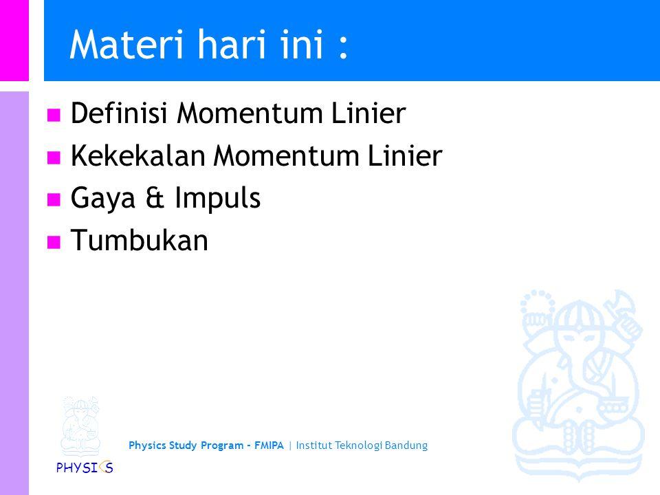 Physics Study Program - FMIPA | Institut Teknologi Bandung PHYSI S Tumbukan Elastik 2-D dari 2 benda Andaikan kita mengetahui kecepatan sebelum- tumbukan Kita ingin menegtahui gerak suatu benda setelah tumbukan We want v 1x,f, v 1y,f, v 2x,f, v 2y,f Kita juga mengetahui bahwa : Dalam tumbukan elastik, energi kinetik dan momentum adalah kekal.