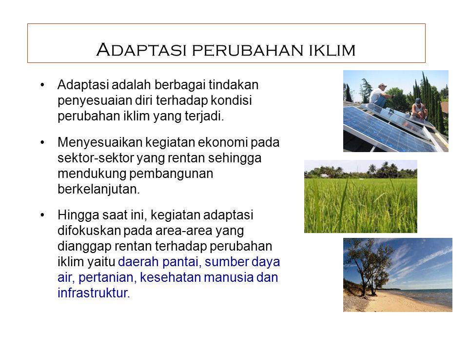Adaptasi perubahan iklim Adaptasi adalah berbagai tindakan penyesuaian diri terhadap kondisi perubahan iklim yang terjadi. Menyesuaikan kegiatan ekono