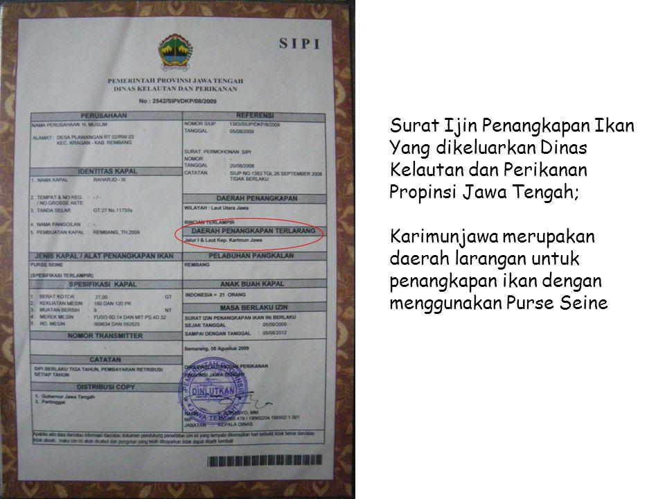 Surat Ijin Penangkapan Ikan Yang dikeluarkan Dinas Kelautan dan Perikanan Propinsi Jawa Tengah; Karimunjawa merupakan daerah larangan untuk penangkapa