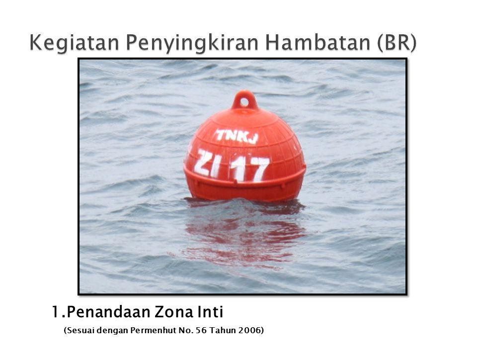 1.Penandaan Zona Inti (Sesuai dengan Permenhut No. 56 Tahun 2006)