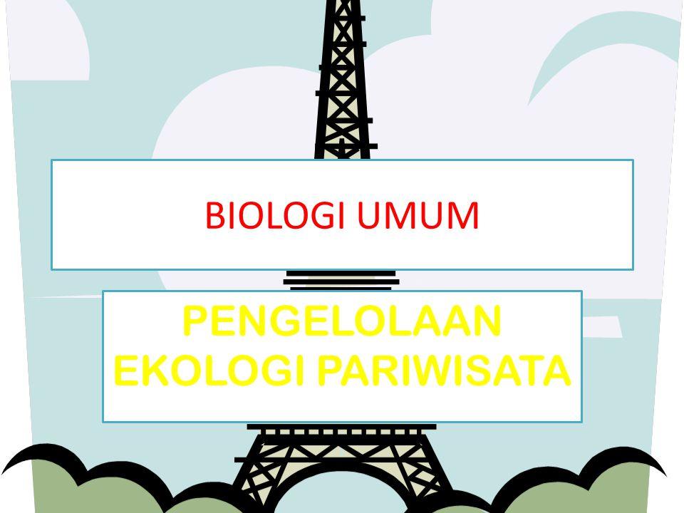 BIOLOGI UMUM PENGELOLAAN EKOLOGI PARIWISATA
