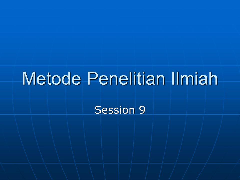 Metode Penelitian Ilmiah Session 9