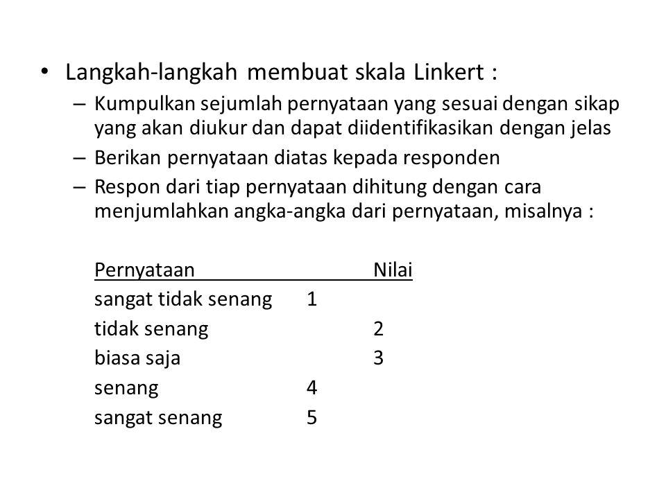 Contoh : – Pada suatu perhitungan terhadap responden terdapat 10 item.