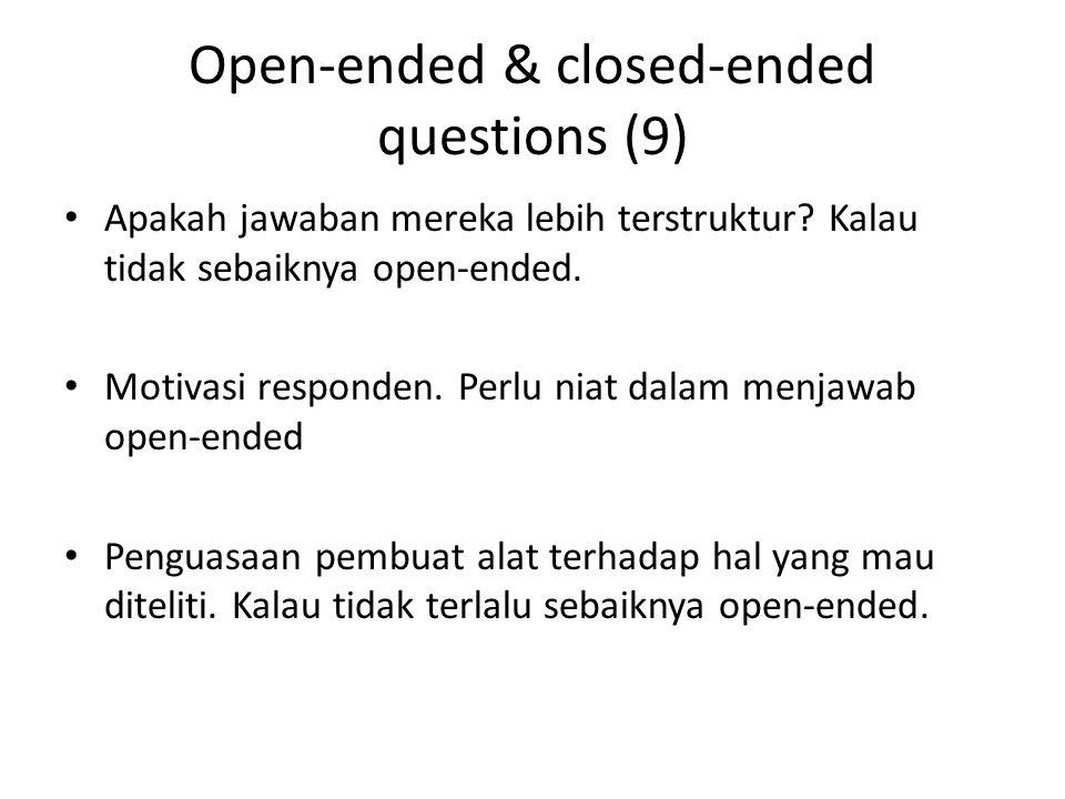 Open-ended & closed-ended questions (9) Apakah jawaban mereka lebih terstruktur.