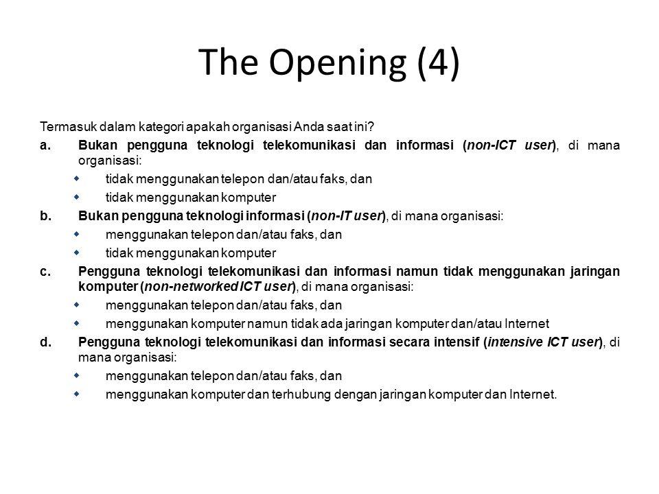 The Opening (4) Termasuk dalam kategori apakah organisasi Anda saat ini.