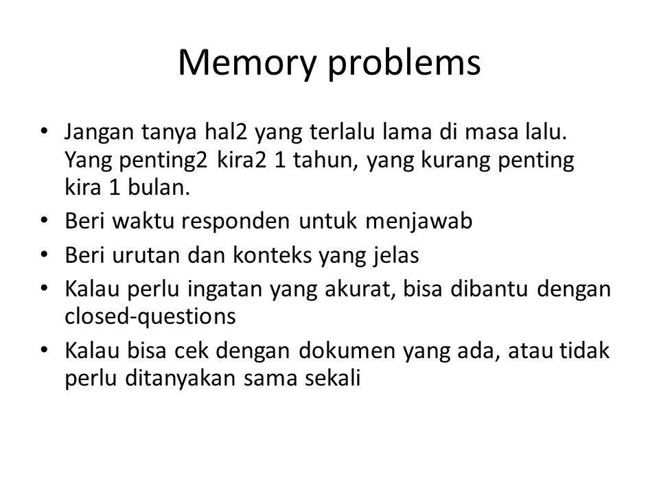 Memory problems Jangan tanya hal2 yang terlalu lama di masa lalu.