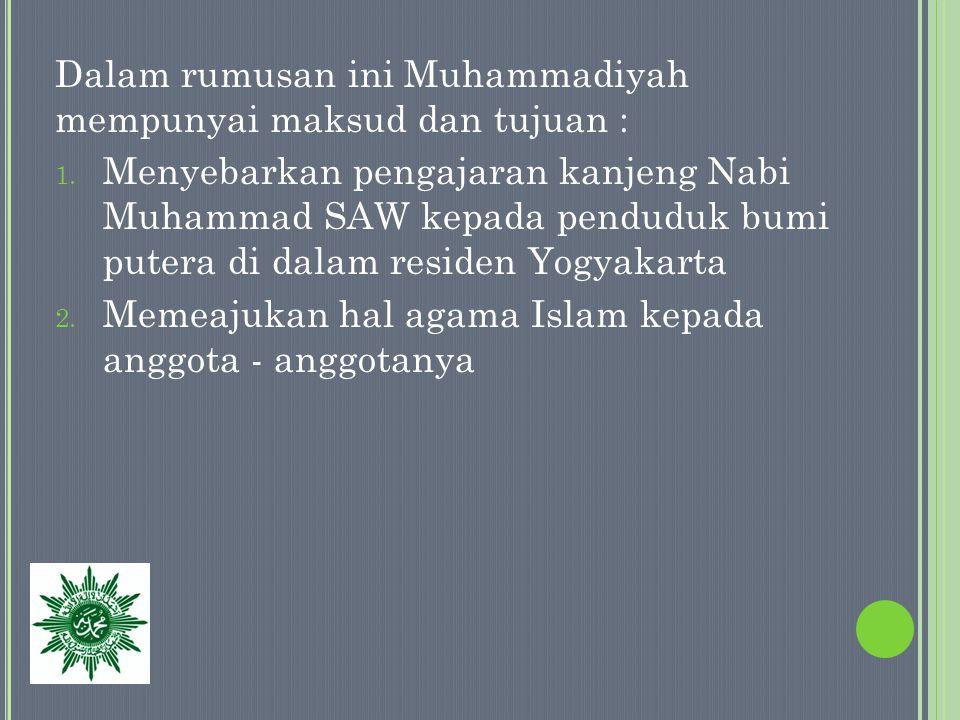 Maksud dan tujuan rumusan yang kedua ini direvisi untuk menyesuaikan dengan kondisi riil Muhammadiyah : 1.
