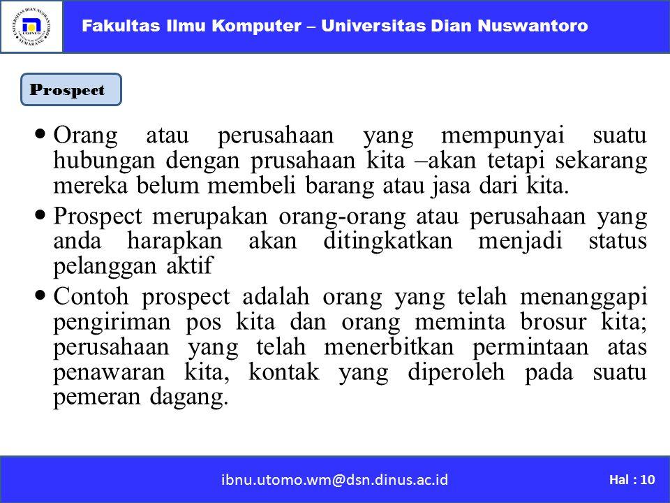 Prospect ibnu.utomo.wm@dsn.dinus.ac.id Fakultas Ilmu Komputer – Universitas Dian Nuswantoro Hal : 10 Orang atau perusahaan yang mempunyai suatu hubung