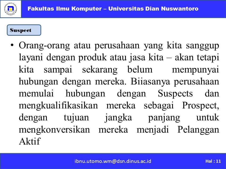 Suspect ibnu.utomo.wm@dsn.dinus.ac.id Fakultas Ilmu Komputer – Universitas Dian Nuswantoro Hal : 11 O rang-orang atau perusahaan yang kita sanggup lay