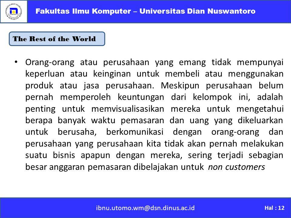 The Rest of the World ibnu.utomo.wm@dsn.dinus.ac.id Fakultas Ilmu Komputer – Universitas Dian Nuswantoro Hal : 12 Orang-orang atau perusahaan yang ema