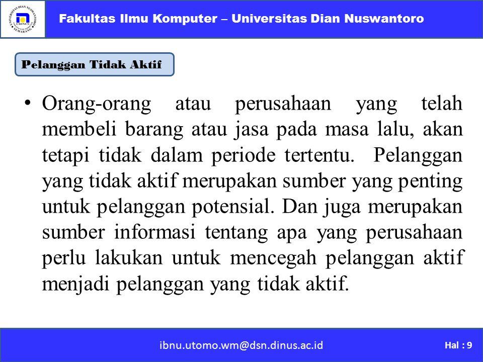 Pelanggan Tidak Aktif ibnu.utomo.wm@dsn.dinus.ac.id Fakultas Ilmu Komputer – Universitas Dian Nuswantoro Hal : 9 Orang-orang atau perusahaan yang tela
