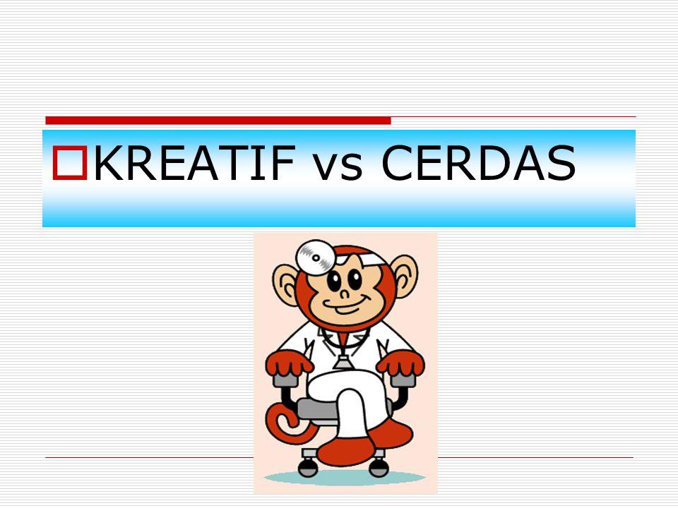 KREATIF vs CERDAS