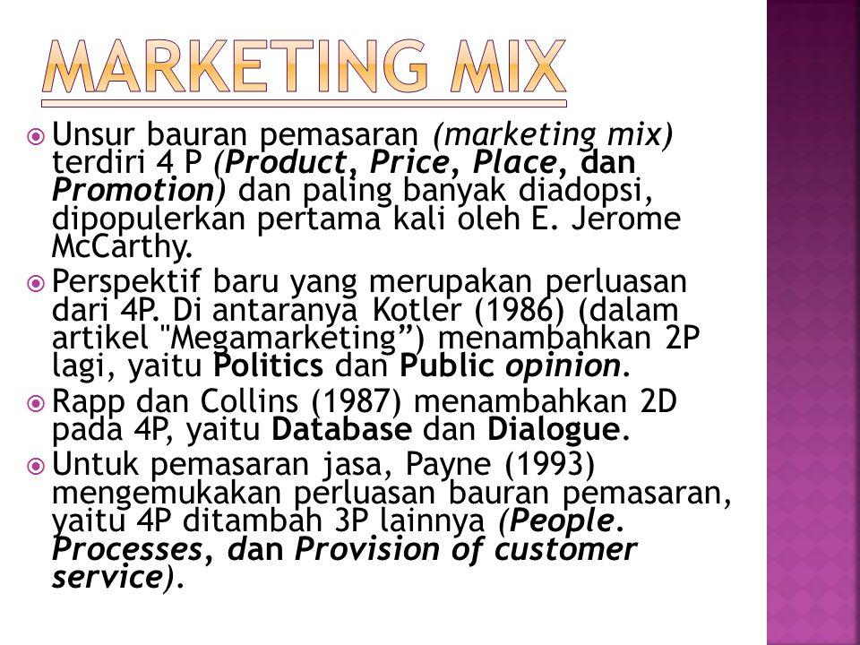  Unsur bauran pemasaran (marketing mix) terdiri 4 P (Product, Price, Place, dan Promotion) dan paling banyak diadopsi, dipopulerkan pertama kali oleh