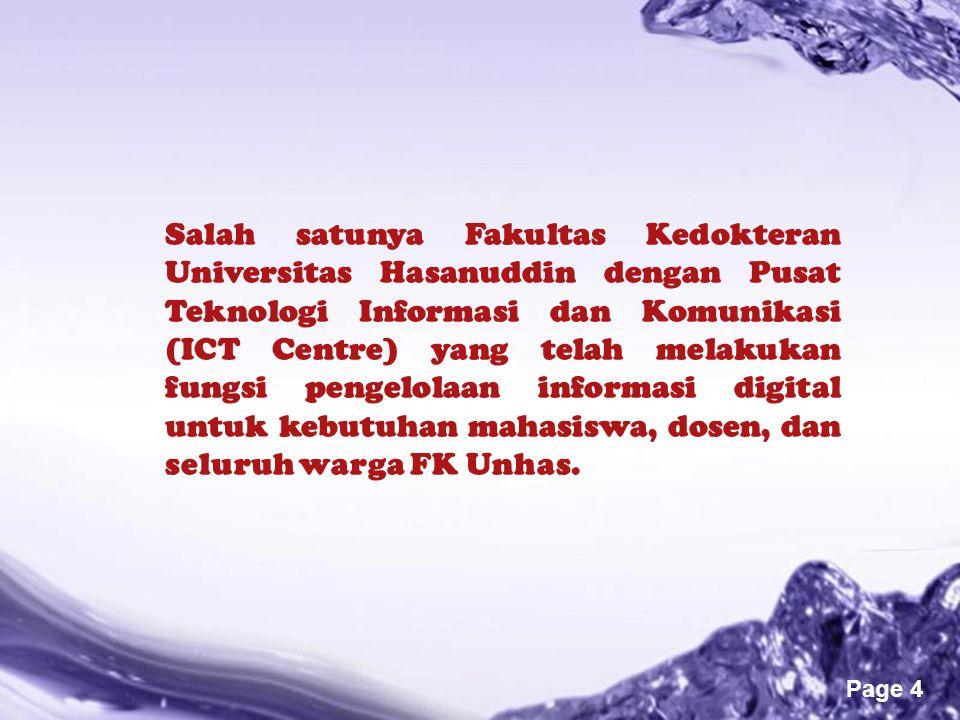 Powerpoint Templates Page 4 Salah satunya Fakultas Kedokteran Universitas Hasanuddin dengan Pusat Teknologi Informasi dan Komunikasi (ICT Centre) yang