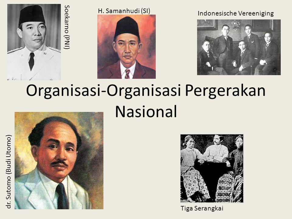 Organisasi-Organisasi Pergerakan Nasional dr.Sutomo (Budi Utomo) Tiga Serangkai H.