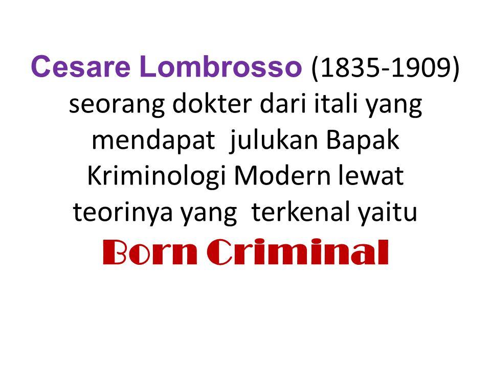 Lombrosso mulai meletakkan metodologi ilmiah dalam mencari kebenaran mengenai kejahatan serta melihatnya dari banyak faktor.