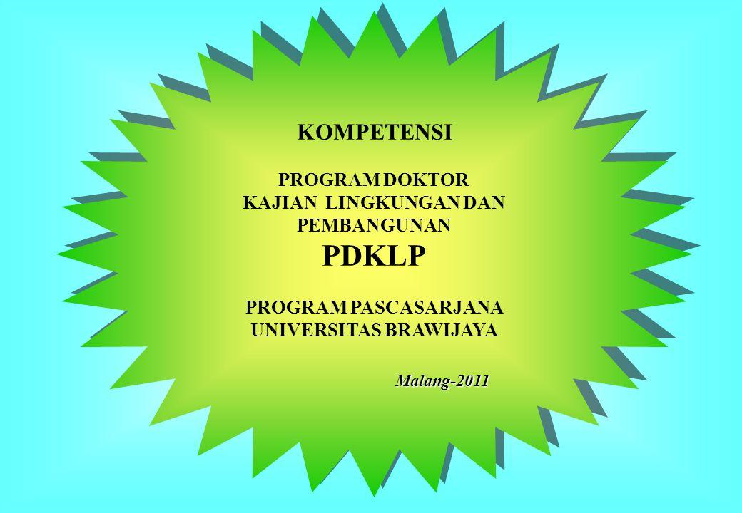 PROGRAM DOKTOR KAJIAN LINGKUNGAN DAN PEMBANGUNAN PDKLP PROGRAM PASCASARJANA UNIVERSITAS BRAWIJAYAMalang-2011