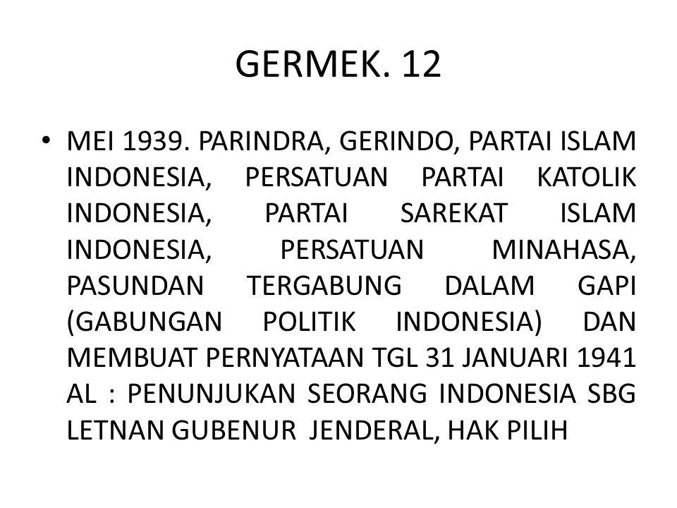GERMEK. 12 MEI 1939. PARINDRA, GERINDO, PARTAI ISLAM INDONESIA, PERSATUAN PARTAI KATOLIK INDONESIA, PARTAI SAREKAT ISLAM INDONESIA, PERSATUAN MINAHASA