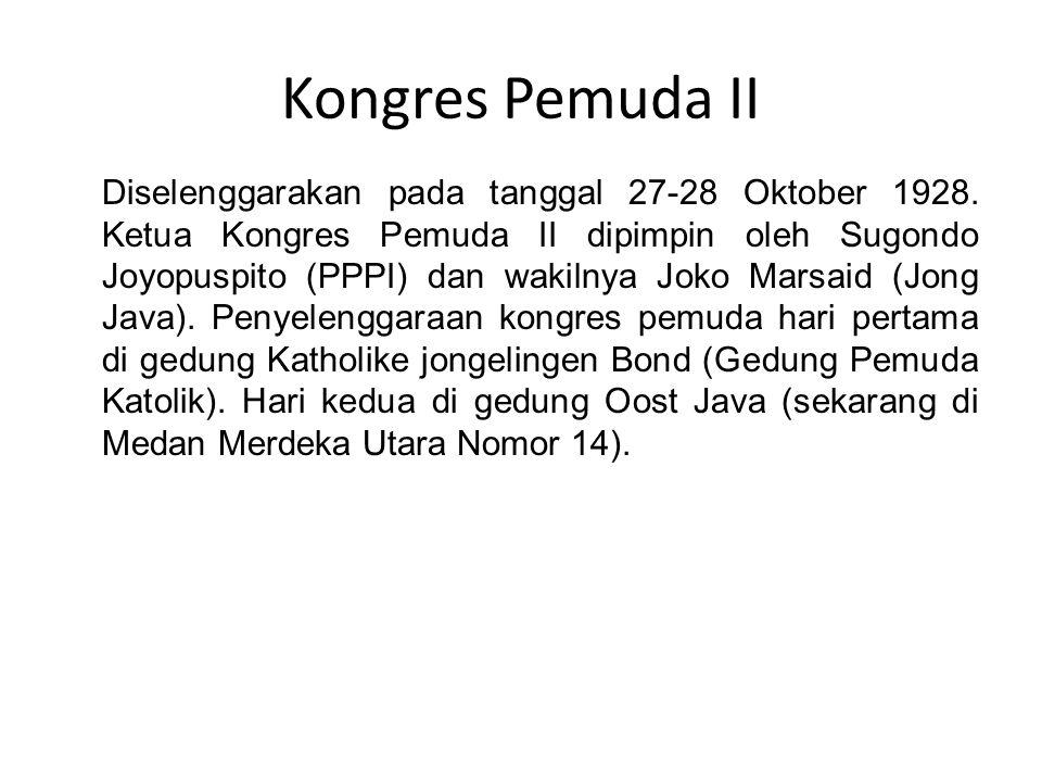Kongres Pemuda II Diselenggarakan pada tanggal 27-28 Oktober 1928.
