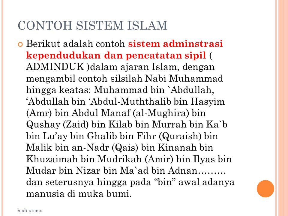 CONTOH SISTEM ISLAM Berikut adalah contoh sistem adminstrasi kependudukan dan pencatatan sipil ( ADMINDUK )dalam ajaran Islam, dengan mengambil contoh