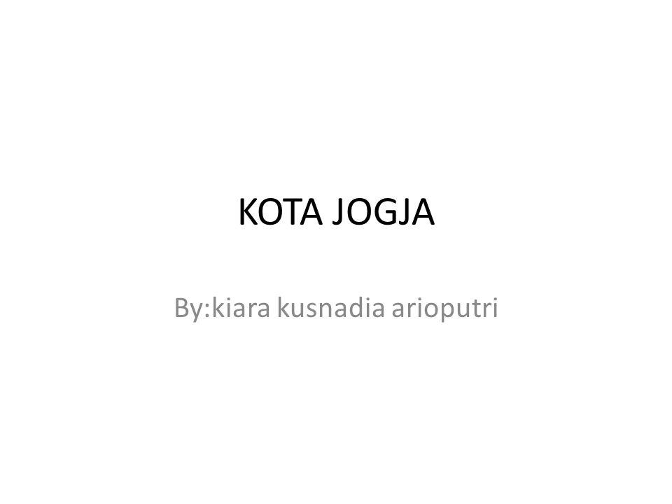 KOTA JOGJA By:kiara kusnadia arioputri