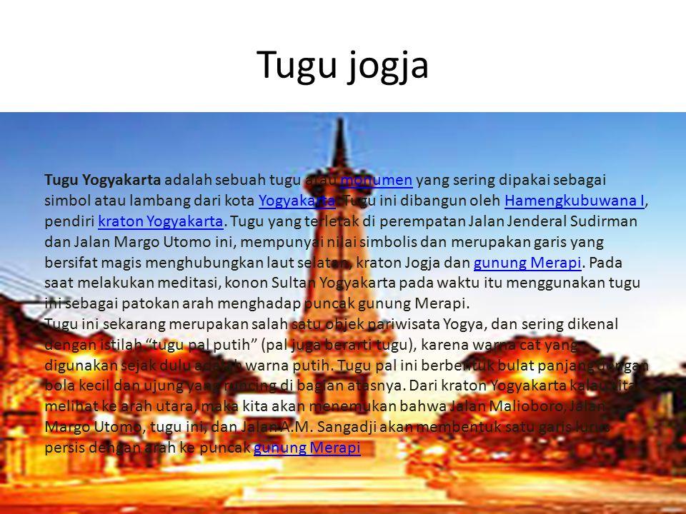 Tugu jogja Tugu Yogyakarta adalah sebuah tugu atau monumen yang sering dipakai sebagai simbol atau lambang dari kota Yogyakarta. Tugu ini dibangun ole