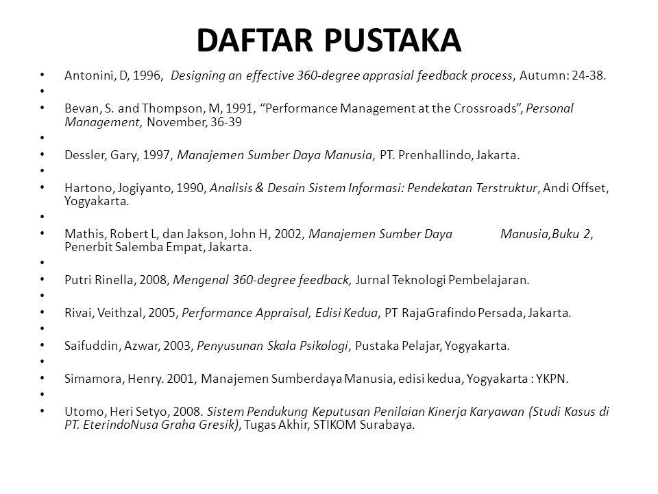 DAFTAR PUSTAKA Antonini, D, 1996, Designing an effective 360-degree apprasial feedback process, Autumn: 24-38.